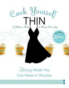 Cook Yourself Thin Skinny Meals You Can Make in Minutes
